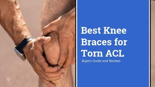 Best Knee Braces For Torn ACL