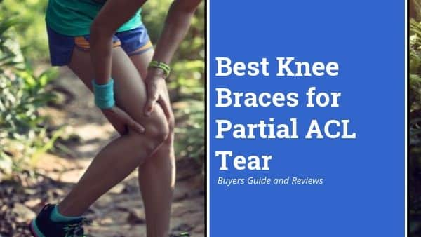 Best Knee Braces for Partial ACL Tear