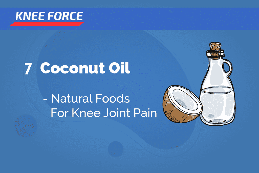 Coconut Oil - Best Food for Knee Joint Pain