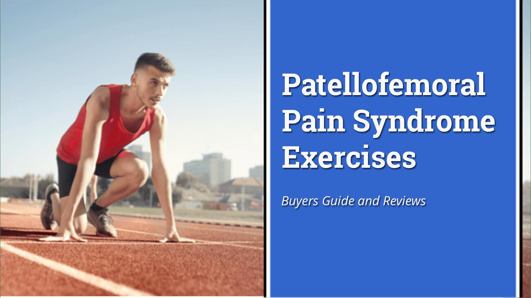 Patellofemoral pain syndrome exercises