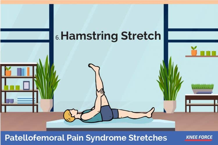hamstring stretch for patellofemoral pain syndrome Lay flat against the ground and bring your knee toward your chest, bent at a right angle.