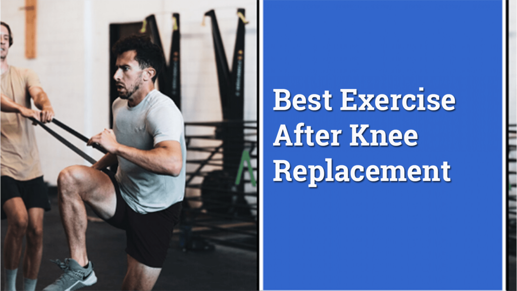 Best Exercise after Knee Replacement