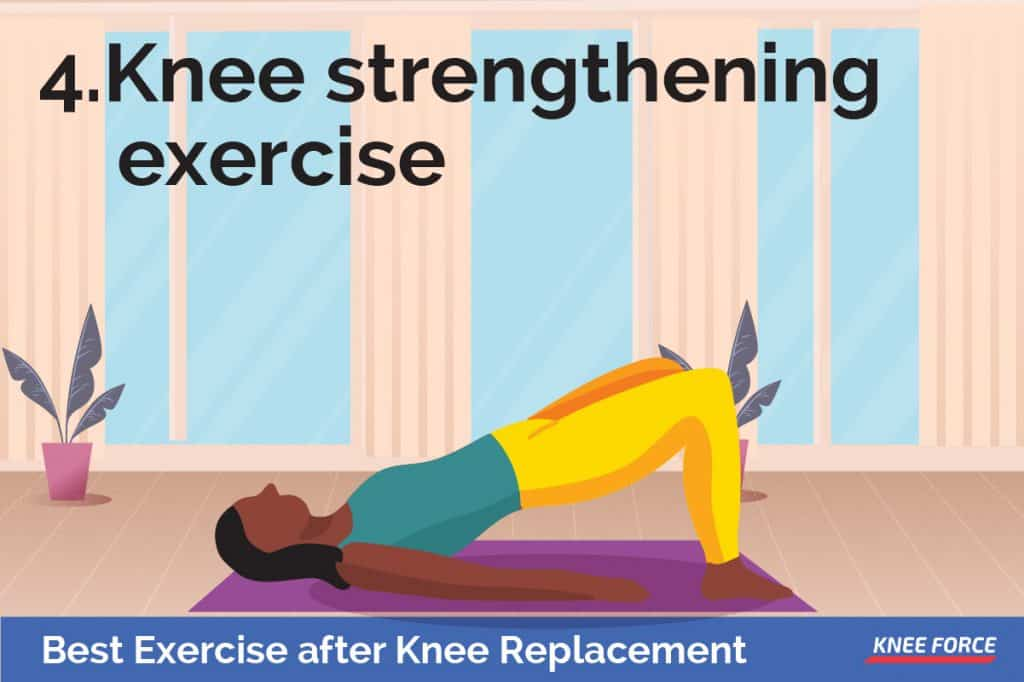 Best Exercise after Knee Replacement, Tighten your thigh muscle. Try and straighten your joint to touch the back of your knee to the bed. Hold this position for 5 to 10 seconds, knee strengthen exercises