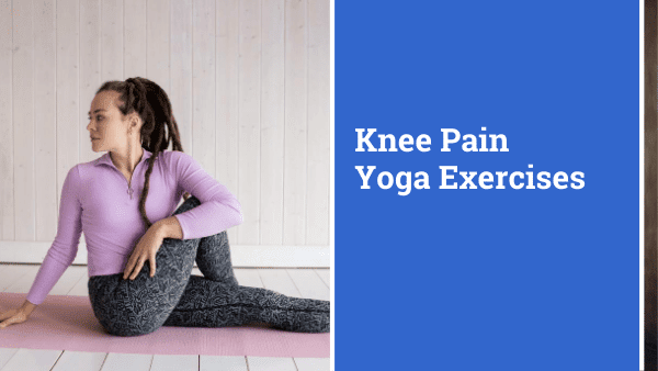 Yoga can be a great form of physical activity for those of us with knee pain or injury.