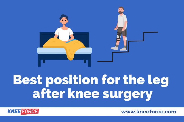 There are some positions that are preferable to promote faster recovery following knee surgery