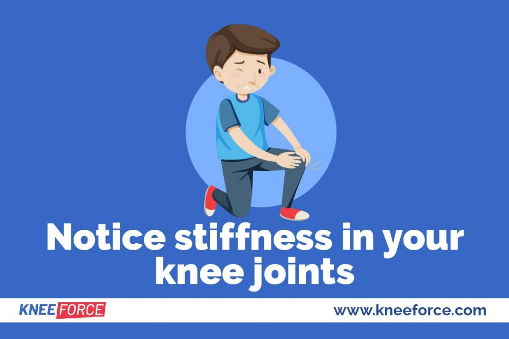 Stiffness, or having difficulty bending your knees, can also indicate the development