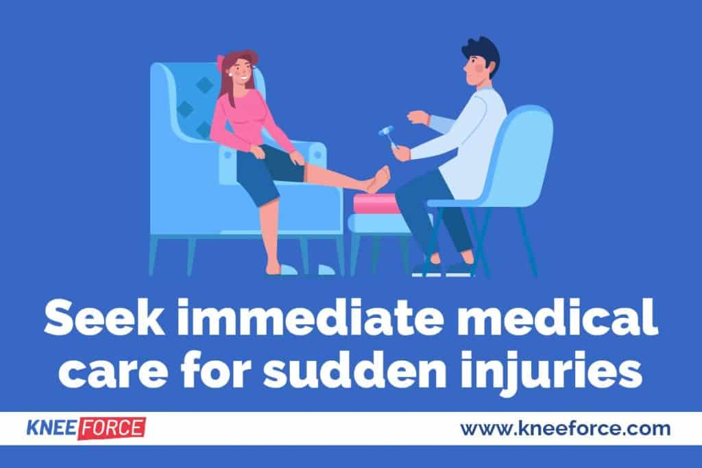 If you have a sudden onset of knee pain or your knee buckles, see a doctor right away
