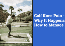 Man playing golf, Golf Knee Pain - Why It Happens & How to Manage It