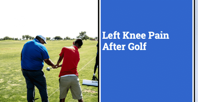 Left Knee Pain After Golf   How To Protect and Strengthen Your Knee