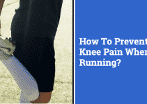 How To Prevent Knee Pain When Running | 8 Effective Ways