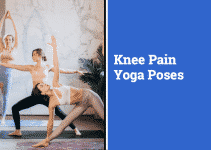 The 10+ Best Yoga Poses For Knee Pain | Strength, Flexibility, and Control