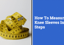 How to Measure Knee Sleeves in 3 steps (And Why Size Matters)