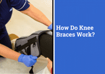 How Do Knee Braces Work? | Benefits of Braces and Sleeves, Choosing What's Best